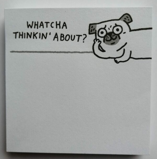 Whatcha thinking about sticky notes